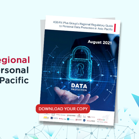 """We Cover Indonesia Section in the """"Regulatory Guide to Personal Data Protection in Asia-Pacific."""" a Collaboration with the ASEAN Plus Group"""